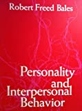 Personality and Interpersonal Behavior, Robert Freed Bales, 0030804507