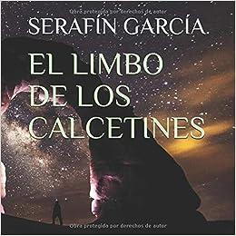 EL LIMBO DE LOS CALCETINES (Spanish Edition): SERAFÍN GARCÍA, Ricardo Sabatés: 9781718012189: Amazon.com: Books