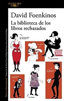 La biblioteca de los libros rechazados par Foenkinos