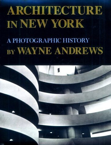 Architecture in New York: A Photographic History (New York State Series) by Wayne Andrews - New York In Syracuse Shopping