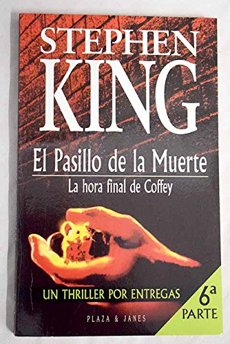 El pasillo de la muerte 6ªparte * la hora final de coffey por Stephen King