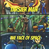 Tarsier Man: the Face of Space, Pat Hatt, 1492378704