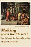 Making Jesus the Messiah, Robert Brownstein, 0595141765