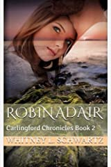 Robin Adair: Carlingford Chronicles Book 2 by Whitney L. Schwartz (2016-04-30) Paperback