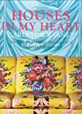 Houses in My Heart: Carleton Varney:  An International Decorator's Colorful Journey