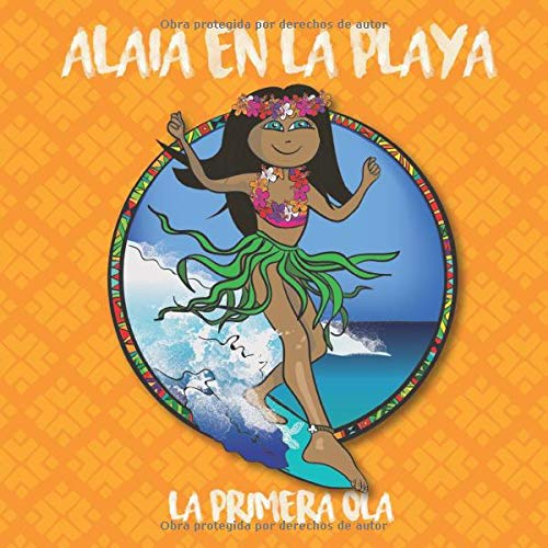 Alaia en la playa, la primera ola: Amazon.es: González, Paula ...