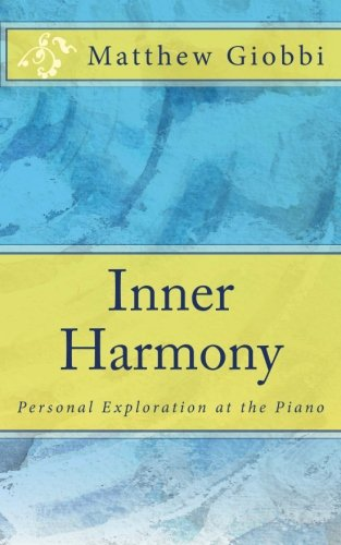 Read Online Inner Harmony: Personal Exploration at the Piano (Muse & Psyche) (Volume 1) pdf