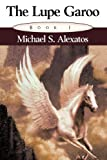 The Lupe Garoo, Michael S. Alexatos, 1452025592