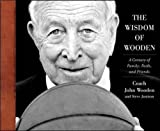 img - for The Wisdom of Wooden: My Century On and Off the Court book / textbook / text book