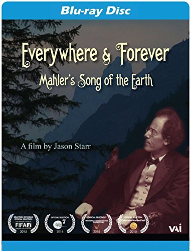 Everywhere & Forever: Mahlers Song of the Earth [Blu-ray]
