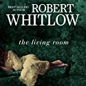 The Living Room Audiobook by Robert Whitlow Narrated by Heath McClure