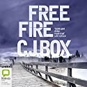 Free Fire Audiobook by CJ Box Narrated by David Chandler