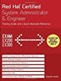 Red Hat Certified System Administrator & Engineer: Training Guide and a Quick Deskside Reference, Exams EX200 & EX300 by Ghori, Asghar Published by Endeavor Technologies Inc. RHEL 6 edition (2012) Paperback