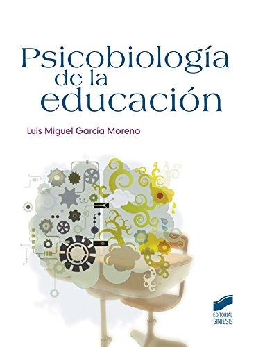 Descargar Libro Psicobiología De La Educación Luis Miguel García Moreno