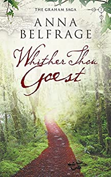 Whither Thou Goest (The Graham Saga Book 7) by [Belfrage, Anna]