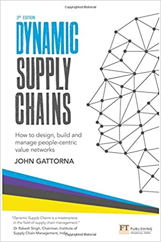 Dynamic Supply Chains How To Design Build And Manage People Centric Value Networks 3rd Edition