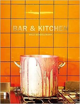 Bar Kitchen Willi Schoellmann Schollmann Wilfried Amazon De Bucher