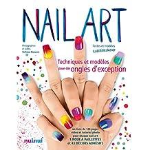 Nail Art Techniques et modèles pour des ongles d'exception