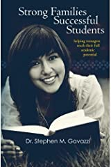 Strong Families Successful Students: helping teenagers reach their full academic potential by Dr. Stephen Michael Gavazzi (2009-12-23) Paperback