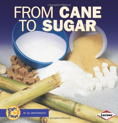 Read Online From Cane to Sugar (Start to Finish) pdf epub