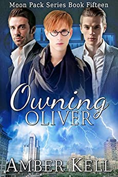 Owning Oliver (Moon Pack Book 15) by [Kell, Amber]