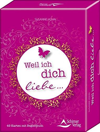 Weil ich dich liebe: Kartenset mit 49 Karten und Begleitbuch