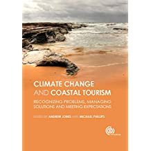 Global Climate Change and Coastal Tourism: Recognizing Problems, Managing Solutions, Future Expectations