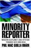 Minority Reporter - Scotland's Bad Attitude Towards Her Own Irish