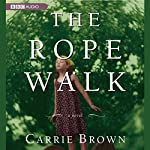 The Rope Walk | Carrie Brown