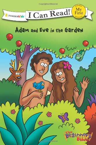 The Beginner's Bible Adam and Eve in the Garden (I Can Read!/The Beginner's Bible)