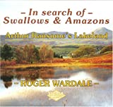"In Search of ""Swallows and Amazons"": Arthur Ransomes's Lakeland by Roger Wardale front cover"