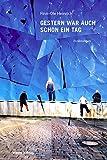 Gestern war auch schon ein Tag: Erzählungen (German Edition)