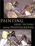 Painting Great Pictures from Photographs, Hazel Harrison, 0806967579
