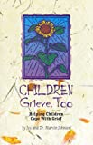 Children Grieve, Too, Joy Johnson and Marvin Johnson, 1561231061