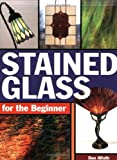 Stained Glass for the Beginner
