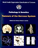 Pathology and Genetics of Tumours of the Nervous System, , 9283224094