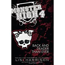 Monster High: Back and Deader Than Ever by Lisi Harrison (May 1 2012)