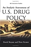 An Analytic Assessment of U.S. Drug Policy (AEI Evaluative Studies)