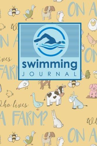 Download Swimming Journal: Swim Log Book, Swimming Pool Log, Swimming Diary, Swim Log, Cute Farm Animals Cover (Swimming Journaling) (Volume 3) ebook