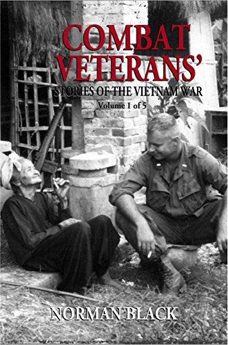(Combat Veterans' Stories of the Vietnam War: Volume 1)