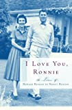 I Love You, Ronnie, Ronald Reagan and Nancy Reagan, 0375505547