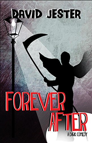 Forever After: A Dark Comedy (Grim Reaper Paper)