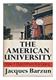 The American University, Jacques Barzun, 0060102349