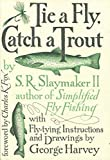 Tie a fly, catch a trout