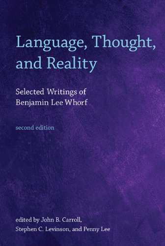 Language, Thought, and Reality: Selected Writings of Benjamin Lee Whorf (The MIT Press) by Brand: The MIT Press