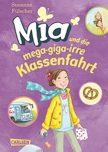 Mia 8: Mia und die mega-giga-irre Klassenfahrt Gebundenes Buch – 13. März 2015 Susanne Fülscher Dagmar Henze Carlsen 3551650586