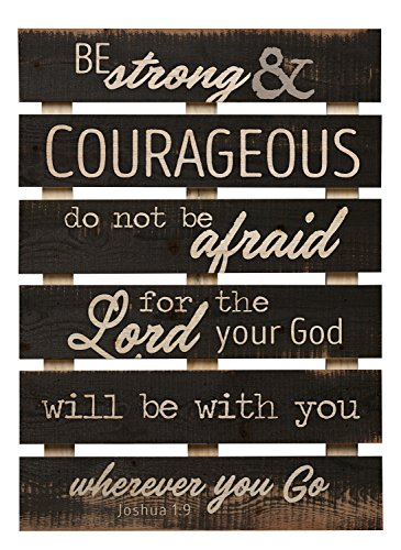 P. Graham Dunn Be Strong & Courageous Lord Will Be with You 17 x 24 Inch Solid Pine Wood Skid Wall Plaque Sign (Courageous Art)