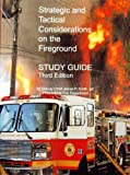 Strategic and Tactical Considerations on the Fireground Study Guide, James P. Smith, 1426981643