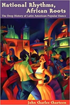 National Rhythms, African Roots: The Deep History Of Latin American Popular Dance (Dialogos) (Diálogos Series) Download Pdf 515G5J6F7JL._SY344_BO1,204,203,200_