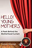 img - for Hello, Young Mothers by Careen Strange (2014-09-29) book / textbook / text book